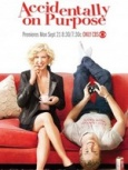 Accidentally on Purpose- Seriesaddict